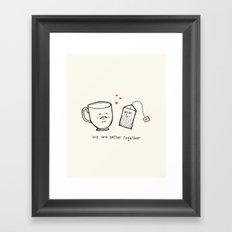 We Are Better Together - Tea and Teacup Valentine Framed Art Print