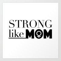 Strong Like Mom Art Print