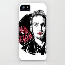 Mad Season iPhone Case