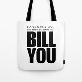 Bill You Tote Bag