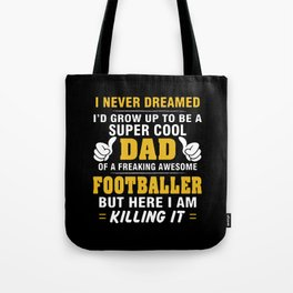 Proud Dad Of Awesome FOOTBALLER Tote Bag