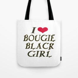 I LOVE BOUGIE BLACK GIRL Tote Bag