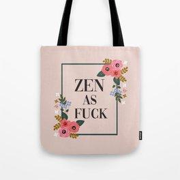 Zen As Fuck, Funny Pretty Yoga Quote Tote Bag