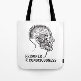 Prisoner of Conciousness Tote Bag