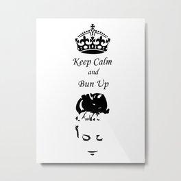 Keep Calm - Get Your Bun Up Metal Print