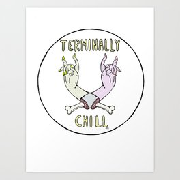 Terminally Chill: Too Much Metal Art Print
