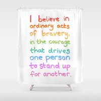 divergent Shower Curtains featuring Ordinary Acts of Bravery - Divergent Quote by Tangerine-Tane