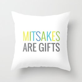 Mitsakes Are Gifts Throw Pillow
