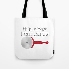 This Is How I Cut Carbs Tote Bag