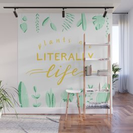 Plants are Litereally life - Light Wall Mural