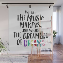 We Are The Music Makers Wall Mural