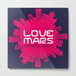 Love Mars Metal Print