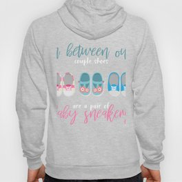 In Between our couple shoes are baby sneakers Hoody