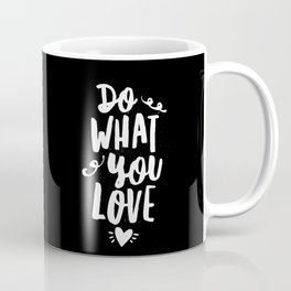 Do What You Love black and white modern typography quote poster canvas wall art home decor Coffee Mug