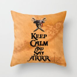 Keep Calm And Say ARRR Throw Pillow