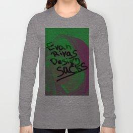 Evan Rivas Design Sucks Long Sleeve T-shirt