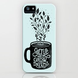 GET UP AND GROW YOUR DREAMS (BLUE) iPhone Case