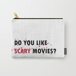 Scream: Do you like scary movies? Carry-All Pouch