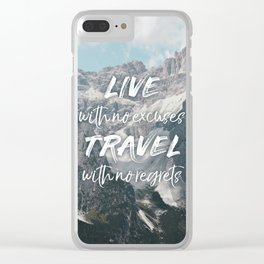 LIVE with no excuses TRAVEL with no regrets Clear iPhone Case