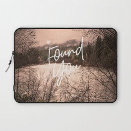 Found You Laptop Sleeve