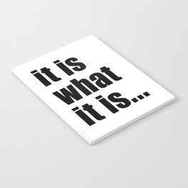 it is what it is (on white) Notebook