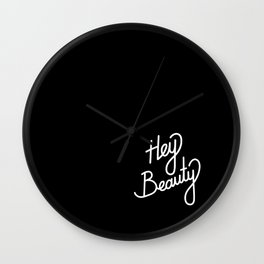 Hey Beauty   [black & white] Wall Clock