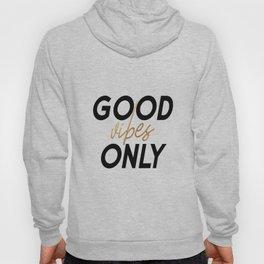 Good vibes only print, PRINTABLE art, Inspirational quote, Printable decor, Motivational quote Hoody