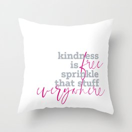 Kindness is free sprinkle that stuff everywhere Throw Pillow