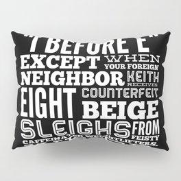 I Before E Pillow Sham