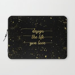 TEXT ART GOLD Design the life you love Laptop Sleeve