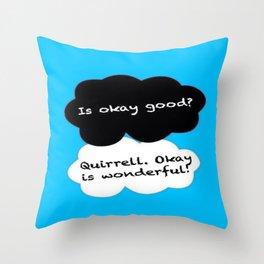 Is Okay Good? Quirrell. Okay Is Wonderful! Throw Pillow