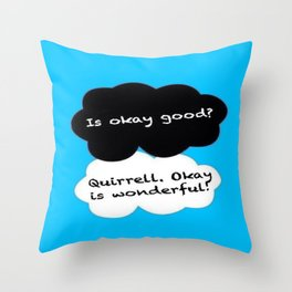 Is Okay Good? Quirrell. Okay Is Wonderful! Throw Pillow