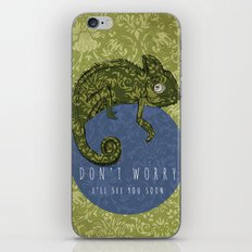 Don't Worry...I'll See You Soon iPhone & iPod Skin