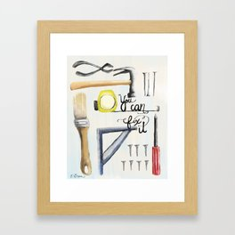 You Can Fix It Framed Art Print