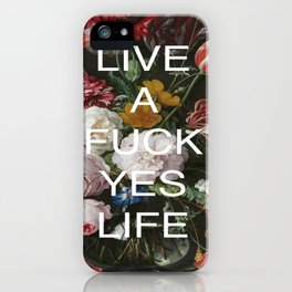 LIVE A FUCK YES LIFE iPhone Case