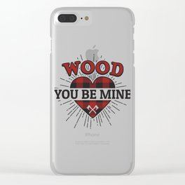 Wood You Be Mine Gift Clear iPhone Case