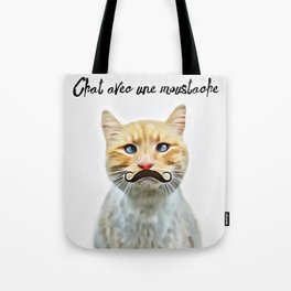 chat avec une moustache (Cat with a mustache in French) Tote Bag