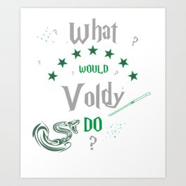 What Would He Do? Art Print