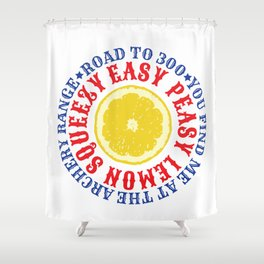 ROAD TO 300 - EAZY PEASY LEMON SQUEEZY Shower Curtain