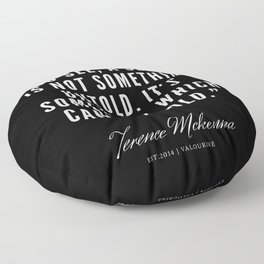 14 |  Terence Mckenna Quote 190516 Floor Pillow
