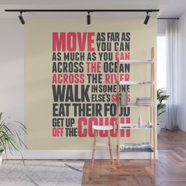 Chef Anthony Bourdain quote, move, get up off the couch, open your mind, eat, travel the world, wand Wall Mural
