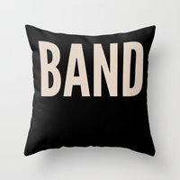 band Throw Pillows featuring BAND! by Wackom