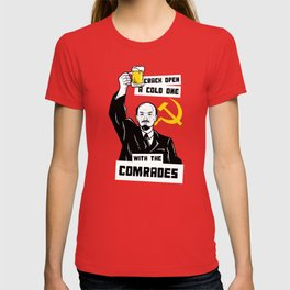 Crack Open A Cold One With The Comrades T-shirt