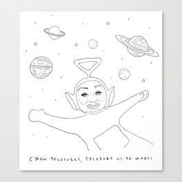 Teleport us to Mars! Canvas Print