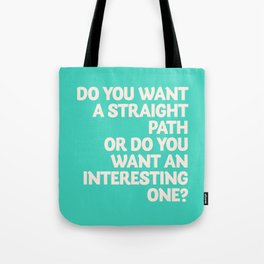 Inspirational question, do you want an interesting path? motivational life quote, leave comfort zone Tote Bag