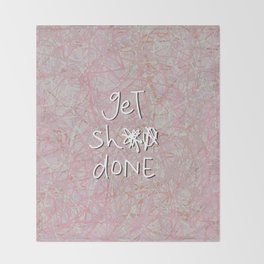 get sh** done - hot pink Throw Blanket