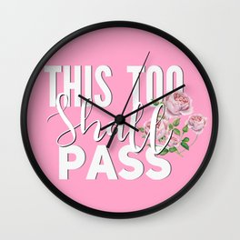 This too shall pass.Positive quote  Wall Clock