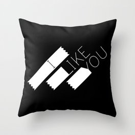 I Like You Graphik: White Type Throw Pillow