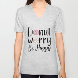 DONUT WORRY, BE HAPPY! Unisex V-Neck