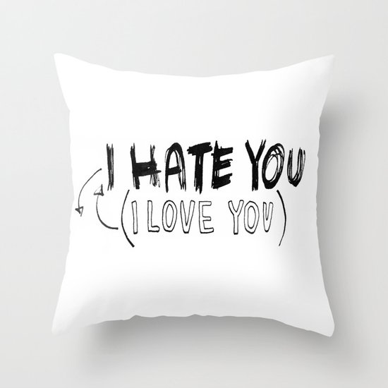 I HATE\LOVE YOU Throw Pillow